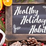 Healthy Holiday Habits written on Chalk Board